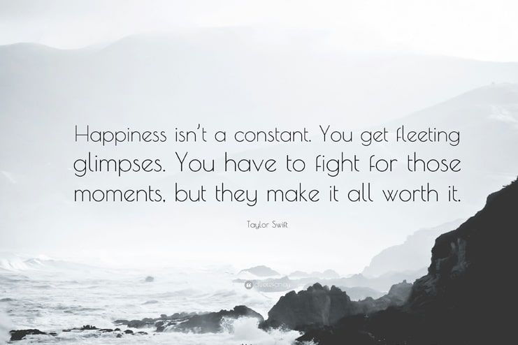 Understand that happiness is not constant
