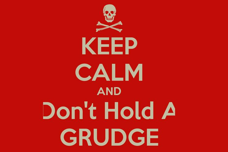 Don-t hold a grudge