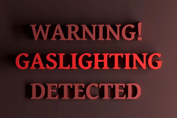 Gaslighting has become common